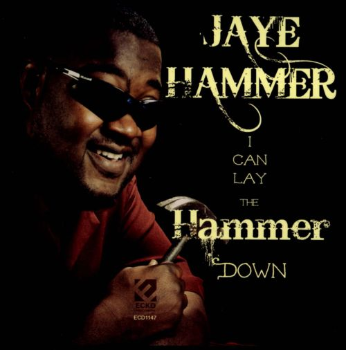 I Can Lay the Hammer Down