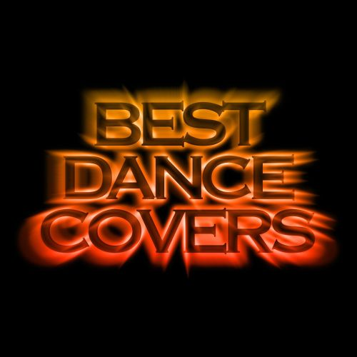Best Dance Covers