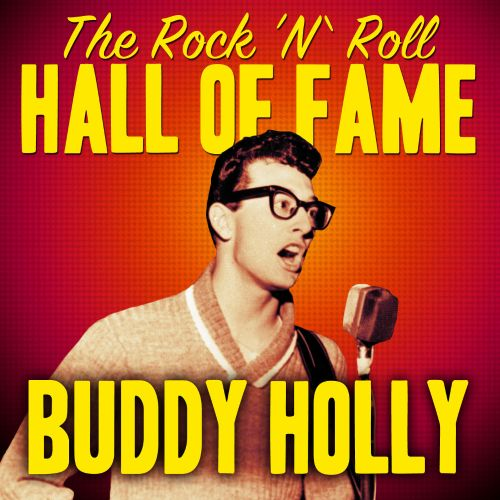 The Rock 'N' Roll Hall of Fame - Buddy Holly