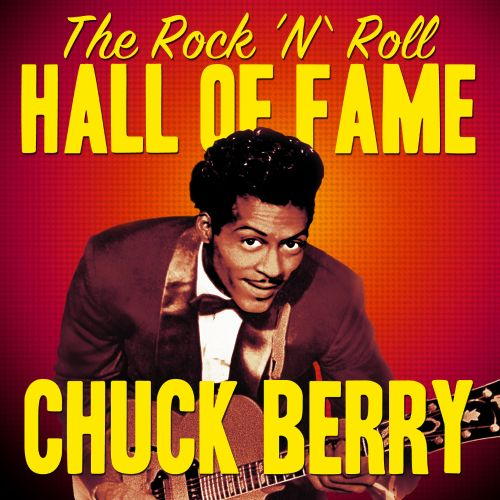 The Rock 'N' Roll Hall of Fame - Chuck Berry