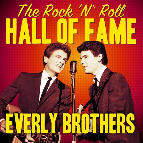 The Rock 'N' Roll Hall of Fame - The Everly Brothers