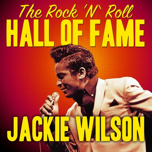 The Rock 'N' Roll Hall of Fame - Jackie Wilson