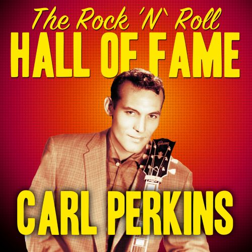 The Rock 'N' Roll Hall of Fame - Carl Perkins