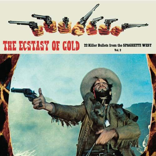 The  Ecstasy of Gold: 22 Killer Bullets from the Spaghetti West, Vol. 2