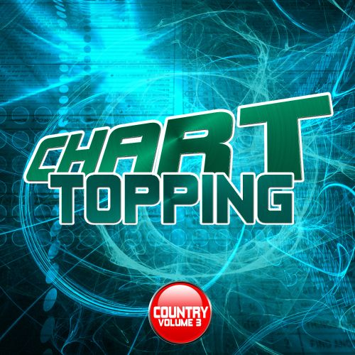 Chart Topping Country, Vol. 3