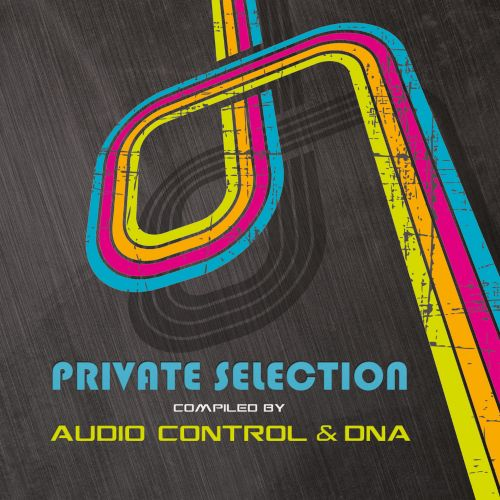 Private Selection: Compiled By Audio Control & DNA