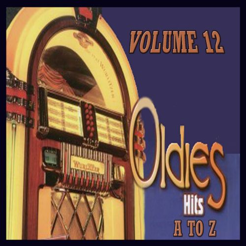 Oldies Hits A to Z, Vol. 12
