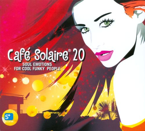 Cafe Solaire, Vol. 20: Soul Emotions for Funky People