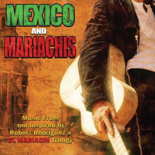 Mexico & Mariachis: Music from and Inspired By