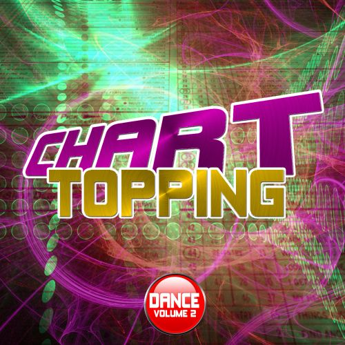 Chart Topping Dance, Vol. 2