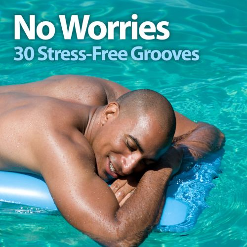 No Worries: 30 Stress-Free Grooves