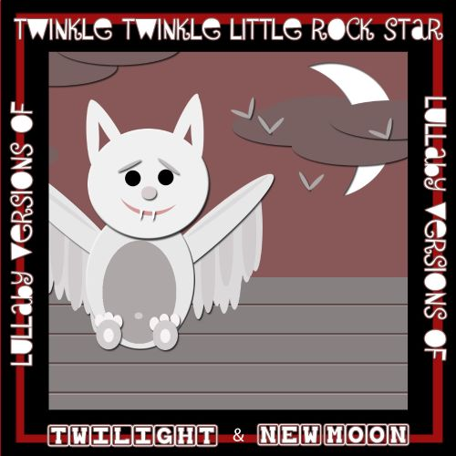 Lullaby Versions of Twilight & New Moon