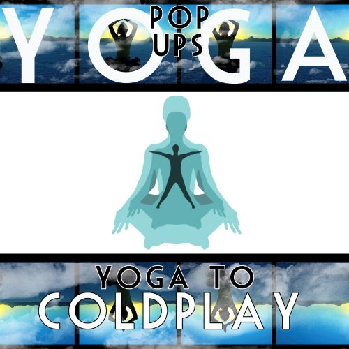 Yoga to Coldplay