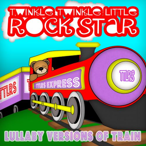 Lullaby Versions of Train