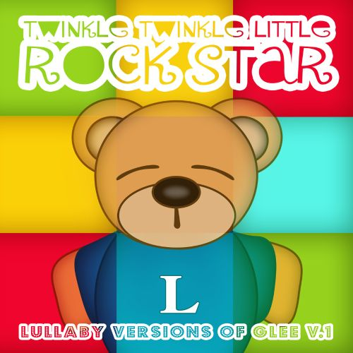 Lullaby Versions of Glee, Vol. 1