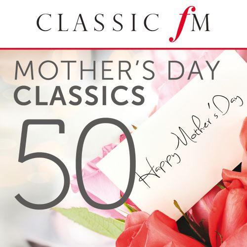 50 Mother's Day Classics