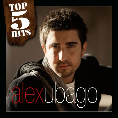 TOP5HITS: Alex Ubago