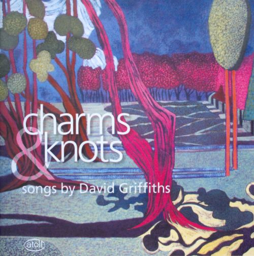 Charms & Knots: Songs by David Griffiths