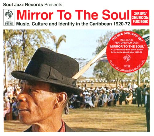 Mirror to the Soul: Music, Culture and Identity in the Caribbean, 1920-72