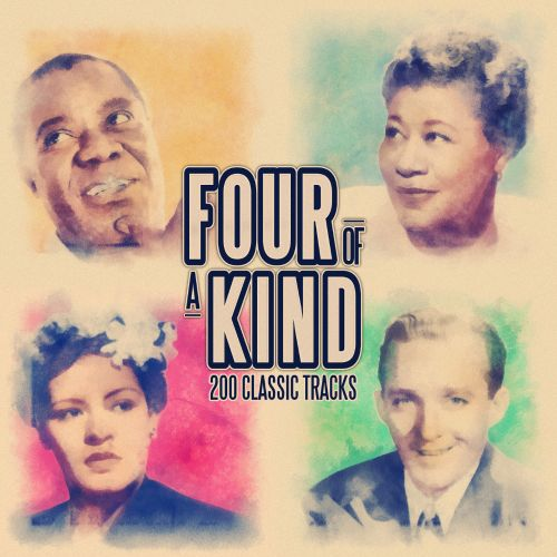 Four of a Kind: 200 Classic Songs (From Billie Holiday, Ella Fitzgerald, Bing Crosby and Louis Armstrong)