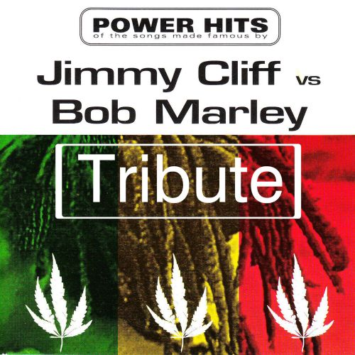 Dubble Trubble Tribute to Jimmy Cliff vs. Bob Marley: Power Hits
