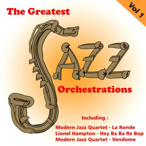 The  Greatest Jazz Orchestrations, Vol. 1