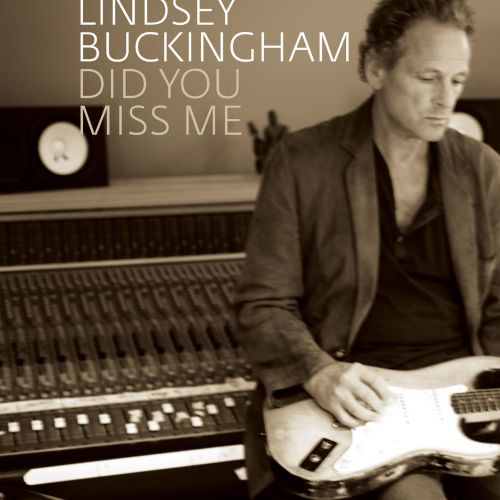 Did You Miss Me (DMD Single) - Lindsey Buckingham | Songs, Reviews