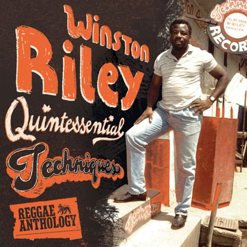 Reggae Anthology: Winston Riley-Quintessential Techniques