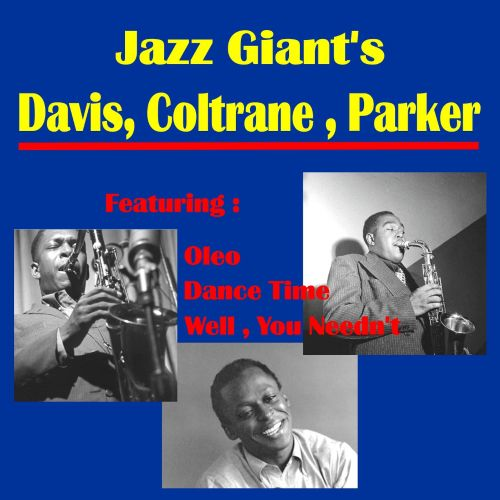 Jazz Giants: Davis, Coltrane, Parker
