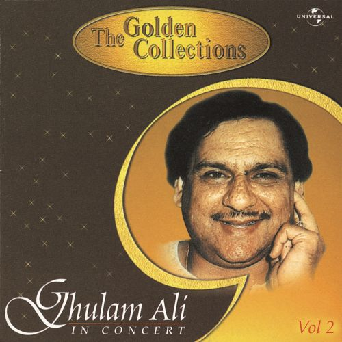 The Golden Collections In Concert, Vol 2 - Ghulam Ali -8401