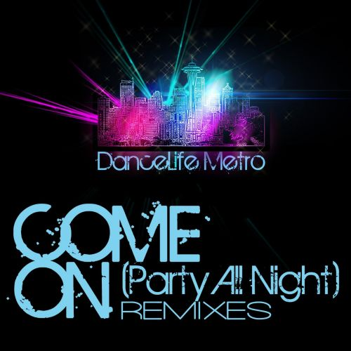 Come On (Party All Night)