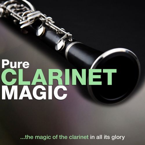 Pure Clarinet Magic: The Magic of the Clarinet in All Its Glory