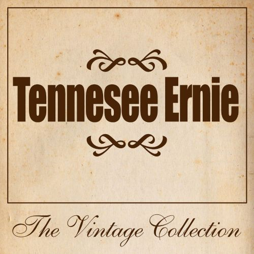 Tennessee Ernie: The Vintage Collection