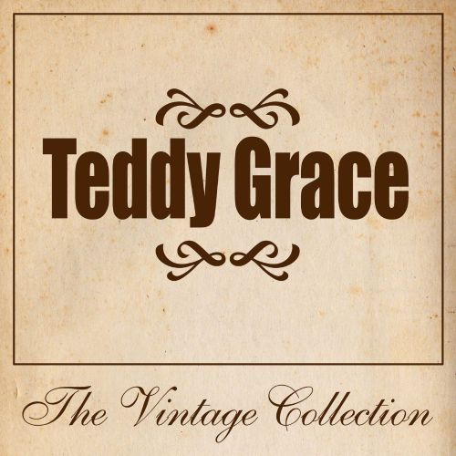 Teddy Grace: The Vintage Collection