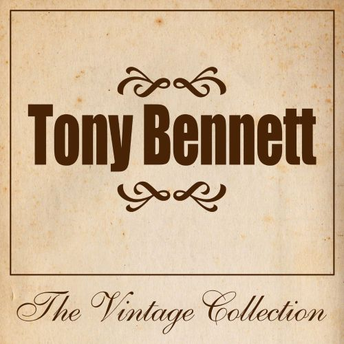 Tony Bennett: The Vintage Collection