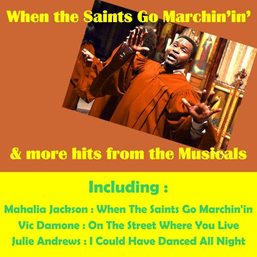 When the Saints Go Marchinin' & One Hits from the Musicals