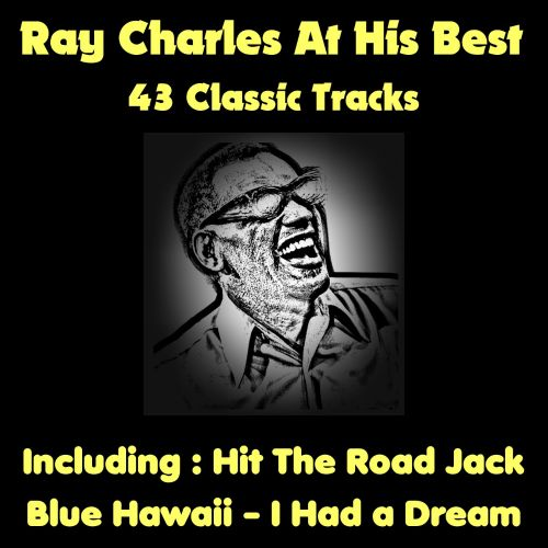 Ray Charles at His Best: 43 Classic Tracks