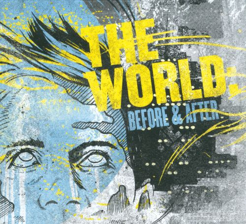 The  World: Before & After