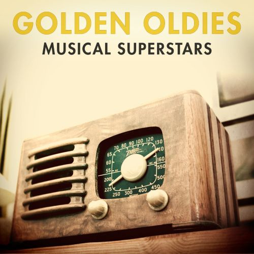 Golden Oldies: Musical Superstars