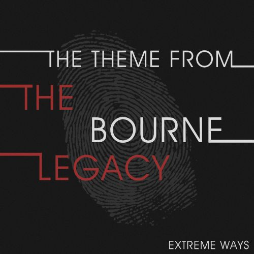The Theme from the Bourne Legacy (Extreme Ways)