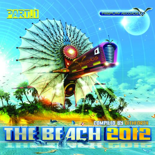 The Beach 2012, Pt. 1: Compiled By Dithforth