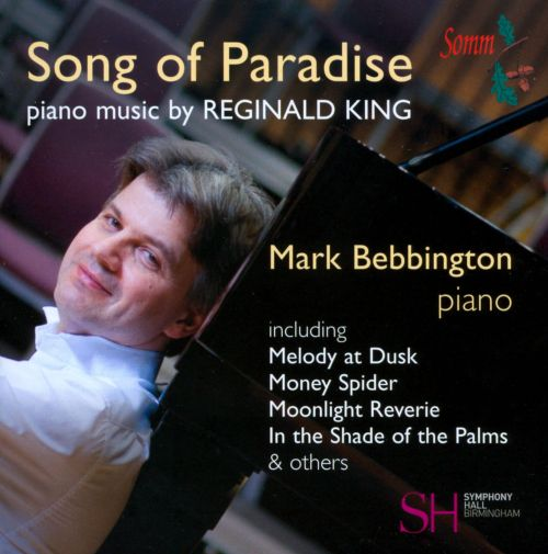 Song of Paradise: Piano Music by Reginald King