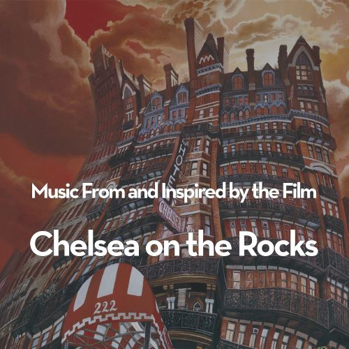 Music From and Inspired by the Film: Chelsea on the Rocks