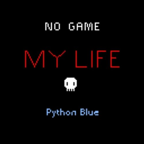 No Game, My Life