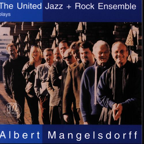The United Jazz + Rock Ensemble Plays Albert Mangelsdorff
