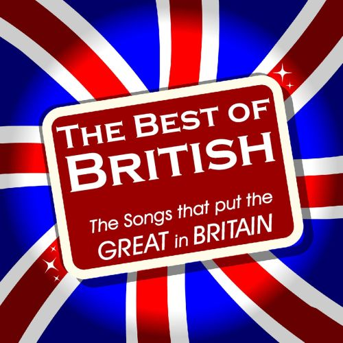 The Best of British: The Songs That Put the Great in Britain