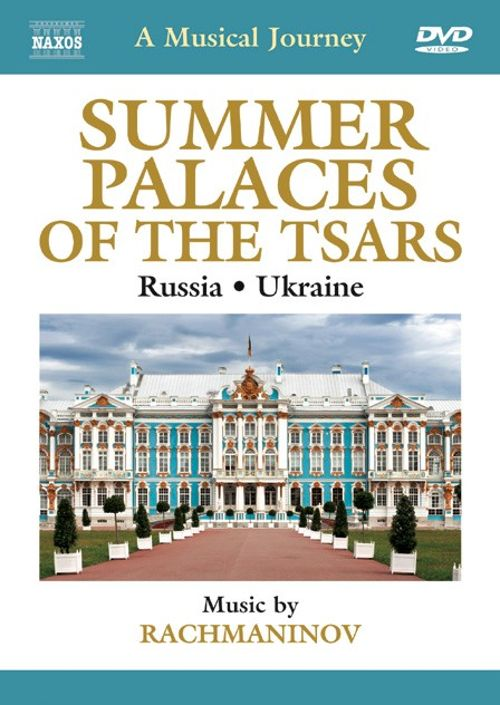 Musical Journey: Summer Palaces of the Tsars - Russia & Ukraine