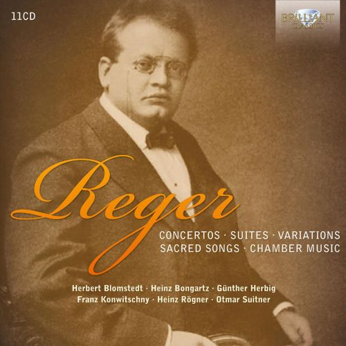 Reger: Concertos; Suites; Variations; Sacred Songs; Chamber Music