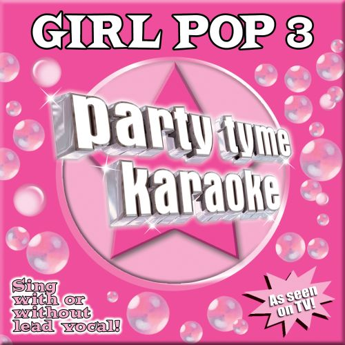 Party Tyme Karaoke: Girl Pop, Vol. 3