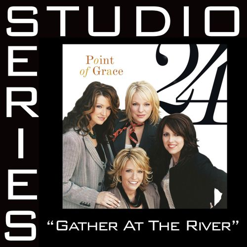 Gather at the River [Studio Series Performance Track]